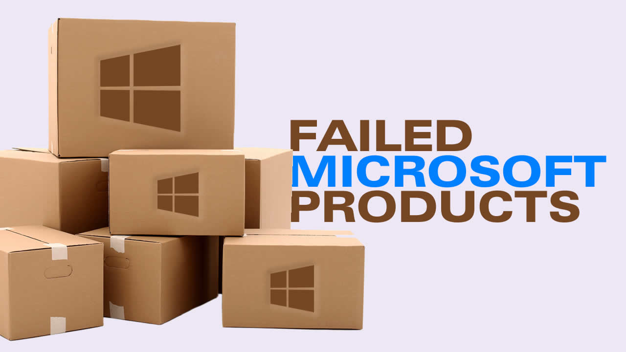 Failed Microsoft products that really ruined company reputation