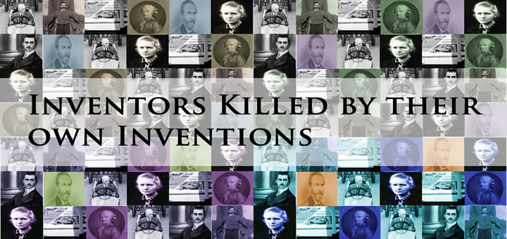 10 Inventors killed by their own inventions