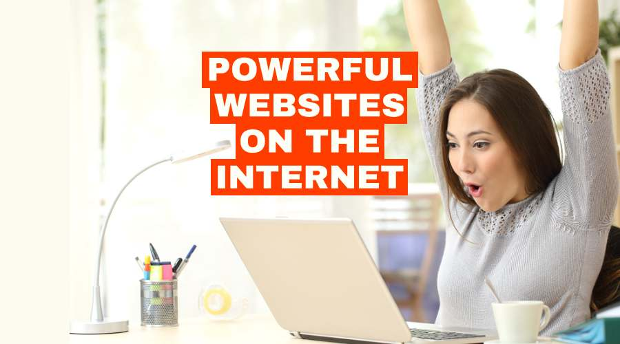 POWERFUL WEBSITES ON THE INTERNET